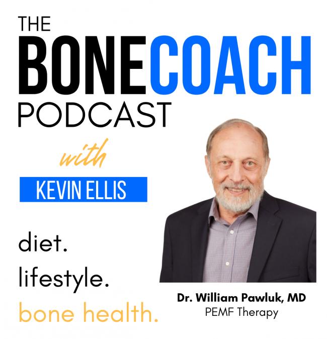 The Bone Coach Podcast | Osteoporosis & Bone Health | PEMF Therapy Bone Loss William Pawluk