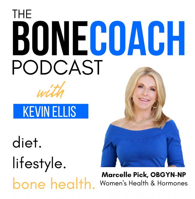 The Bone Coach Podcast | Osteoporosis & Bone Health | Marcelle Pick Women's Health Hormones Bone Loss