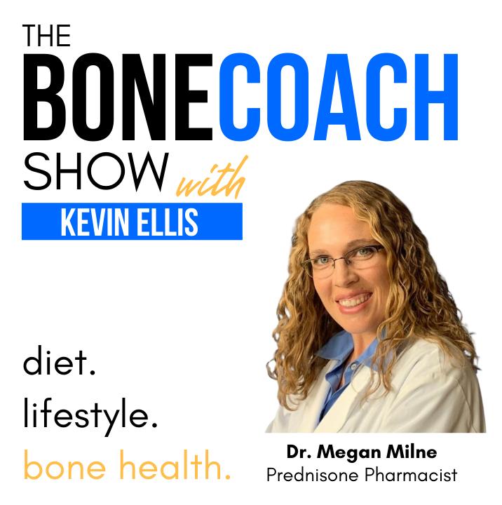 The Bone Coach Podcast | Osteoporosis & Bone Health | Prednisone Pharmacist Bone Loss Podcast