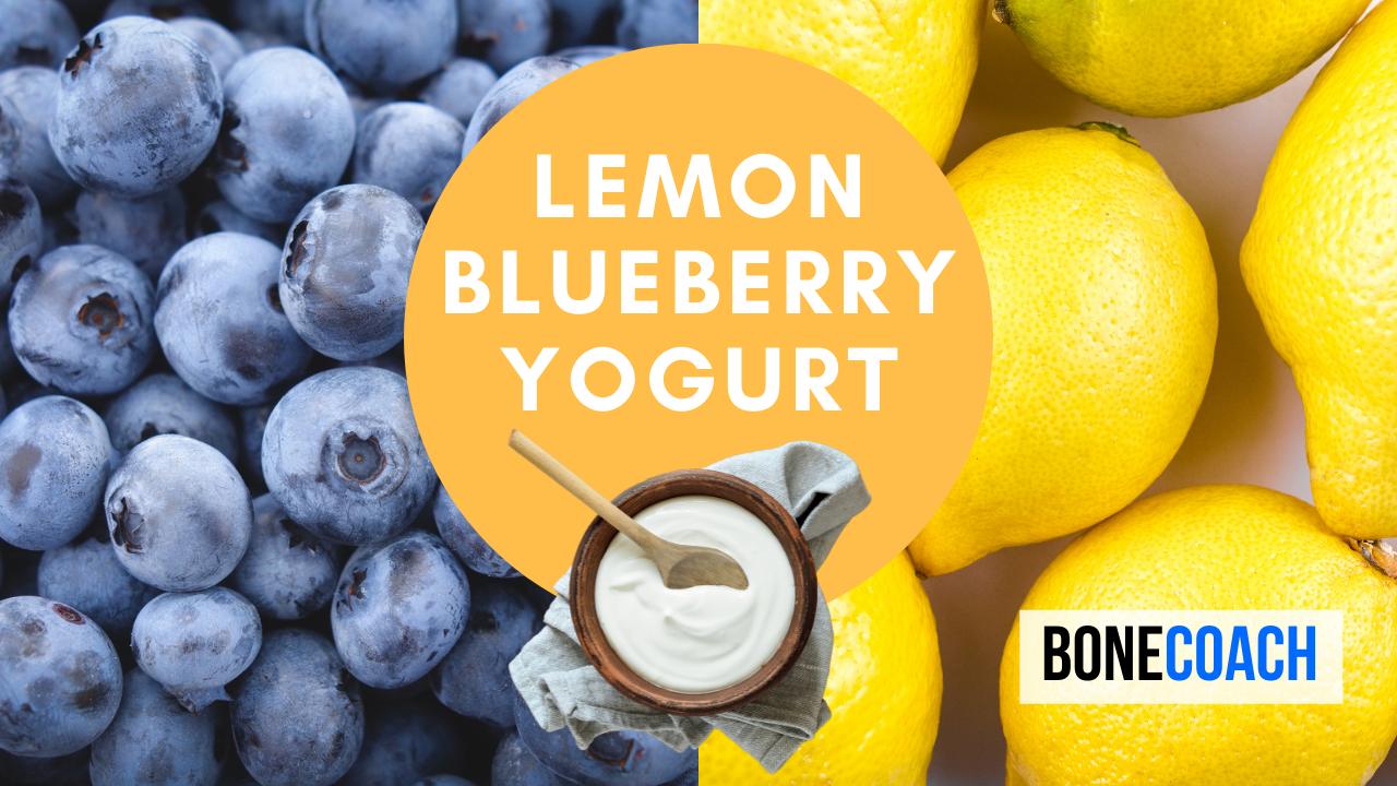 Bone Coach Recipes | Lemon Blueberry Fruit Bottom Yogurt | Osteoporosis & Bone Health