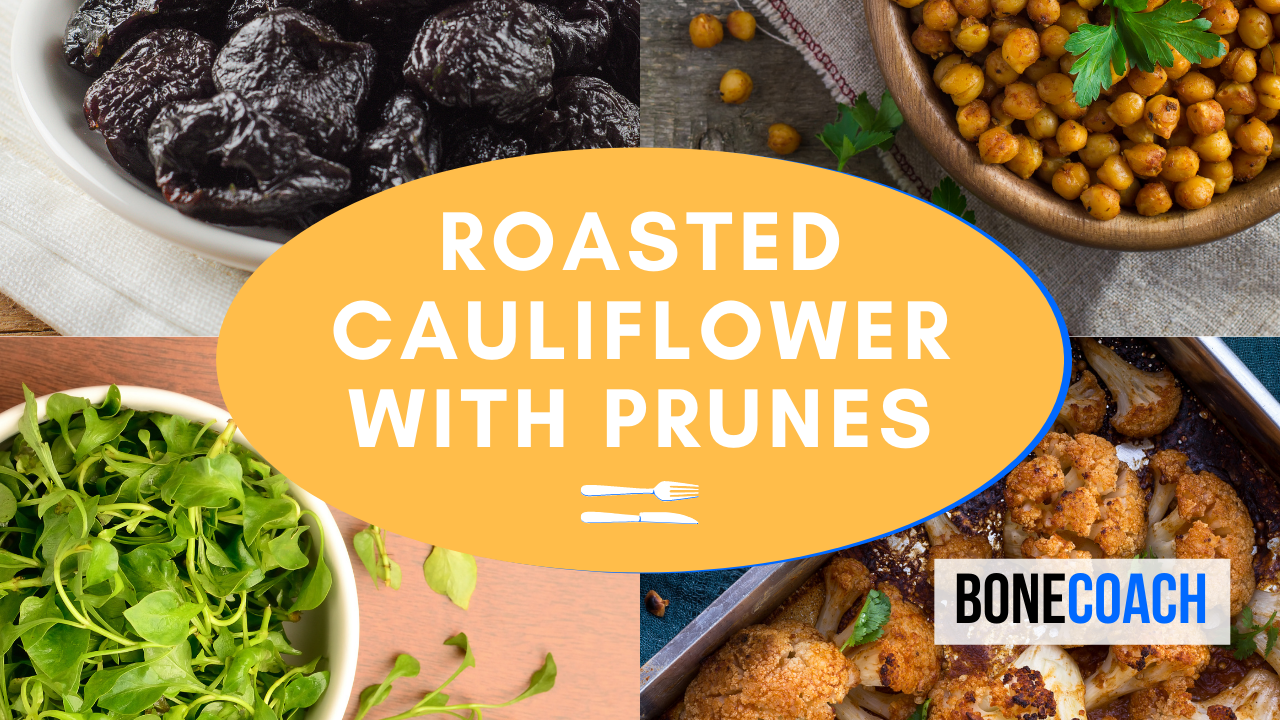 Roasted Cauliflower with Prunes | BoneCoach Recipes | Osteoporosis & Osteopenia Recipes | Bone Health